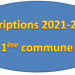 Inscriptions 2021- 2022 en 1ère commune