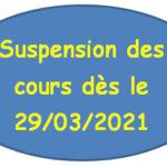 Suspension des cours dès le lundi 29 mars 2021