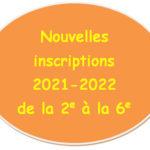 Nouvelles inscriptions 2021-2022 (élèves de la 2e à la 6e)
