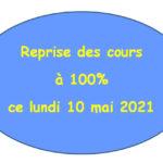 Lundi 10 mai 2021 : reprise des cours à 100% en présentiel